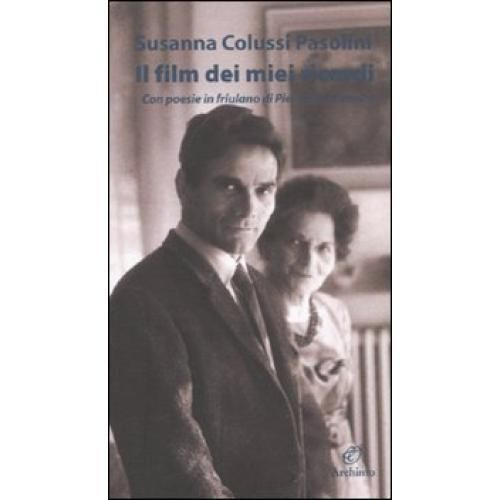 """""""IL film dei miei ricordi"""" di Susanna Colussi Pasolini. Copertina"""