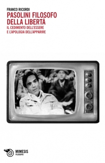 """""""Pasolini filosofo della libertà"""", un libro di Franco ..."""