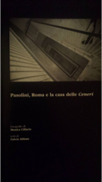 Pasolini, Roma e la casa delle Ceneri