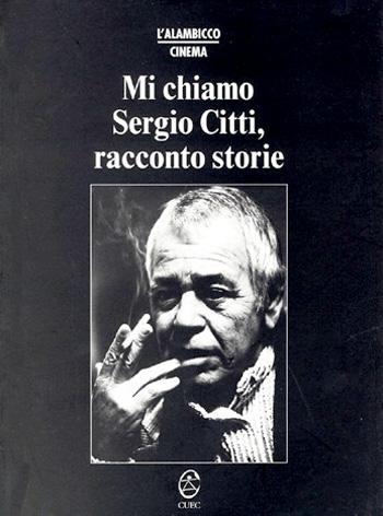 """Mi chiamo Sergio Citti."""""""