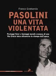 """""""Pasolini. Una vita violentata"""" di Franco Grattarola. Copertina"""