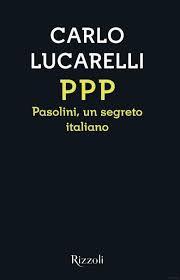"""""""PPP. Pasolini, un segreto italiano"""". Copertina"""
