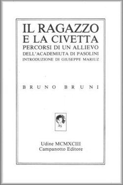 I ricordi del fotografo e maestro Bruno Bruni, allievo di ...