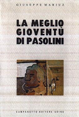 """""""La meglio gioventù di Pasolini"""" di Giuseppe Mariuz. Copertina"""