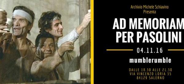 """""""Ad memoriam per Pasolini"""" di Michele Schiavino a Salerno (4 novembre 2016)"""
