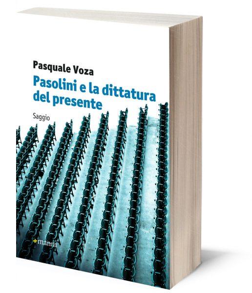 """""""Pasolini e la dittatura del presente"""" di Pasquale Voza. Copertina"""