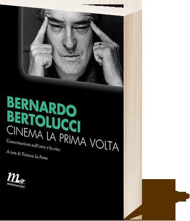 """Cinema la prima volta"" di Bernardo Bertolucci. Copertina"
