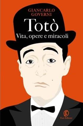 """""""Totò. Vita, opere e miracoli"""" di Giancarlo Governi. Copertina"""