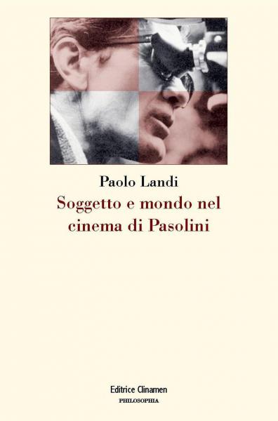 """""""Soggetto e mondo nel cinema di Pasolini"""" di Paolo Landi. Copertina"""