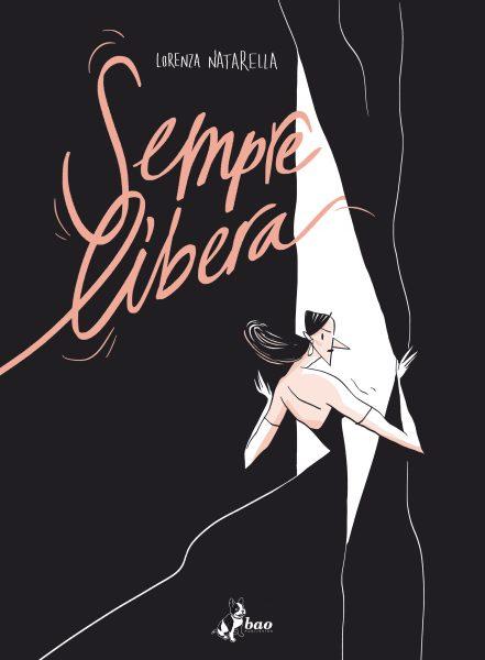 """""""Sempre libera"""" (Bao ed.) di Lorenza Natarella. Copertina"""