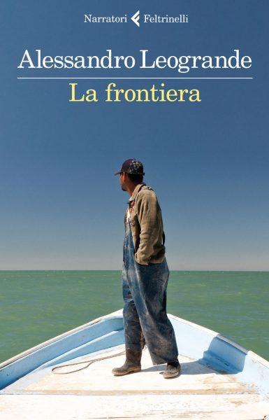 """""""La frontiera"""" di Alessandro Leogrande. Copertina"""