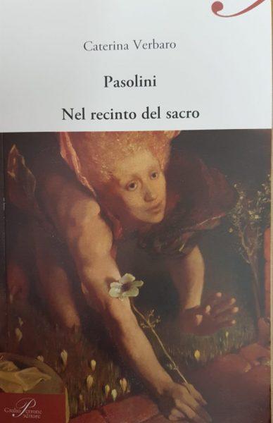 """""""Pasolini. Nel recinto del sacro"""" di Caterina Verbaro. Copertina"""