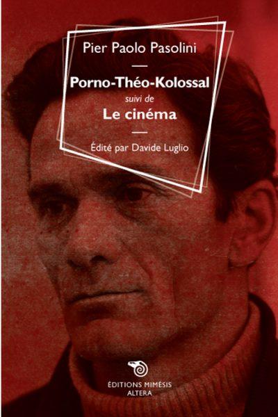 """P.P.Pasolini, """"Porno-Theo-Kolossal"""", trad. francese di Davide Luglio, ed. Mimesis. Copertina"""