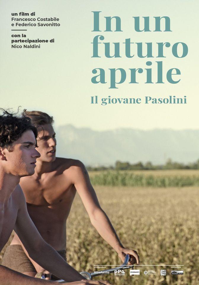 LOCANDINA-In-un-futuro-aprile-IL GIOVANE PASOLINI (nuova locandina)